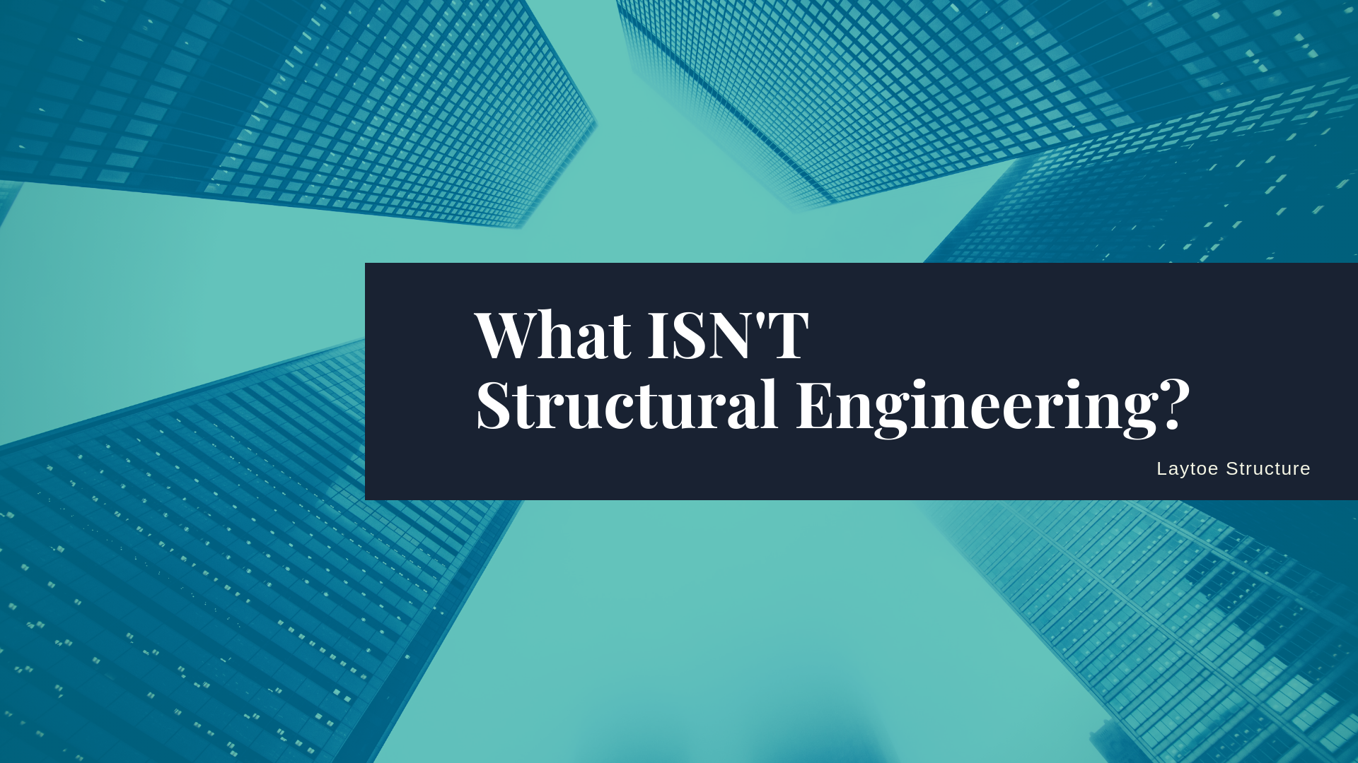 What ISN'T Structural Engineer_
